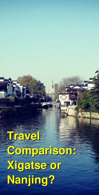 Xigatse vs. Nanjing Travel Comparison
