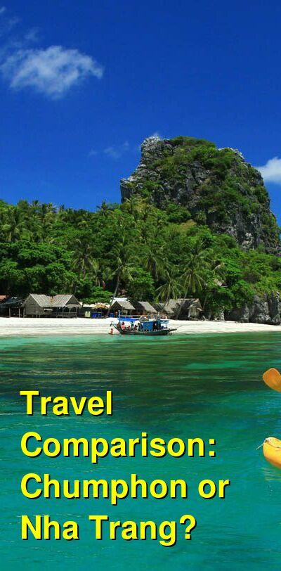 Chumphon vs. Nha Trang Travel Comparison