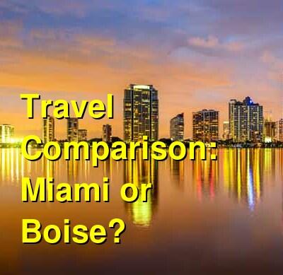 Miami vs. Boise Travel Comparison