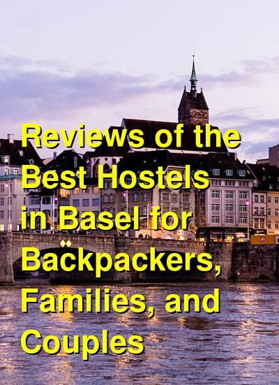 Reviews of the Best Hostels in Basel for Backpackers, Families, and Couples | Budget Your Trip