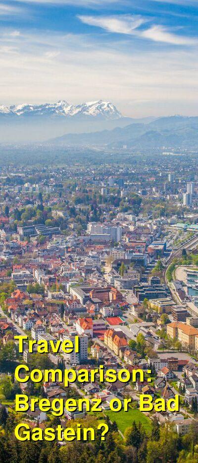 Bregenz vs. Bad Gastein Travel Comparison