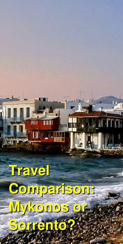 Mykonos vs. Sorrento Travel Comparison