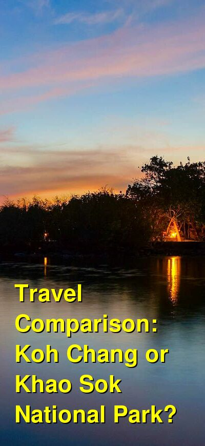 Koh Chang vs. Khao Sok National Park Travel Comparison