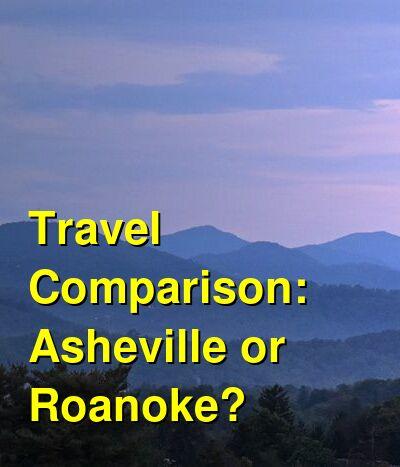 Asheville vs. Roanoke Travel Comparison
