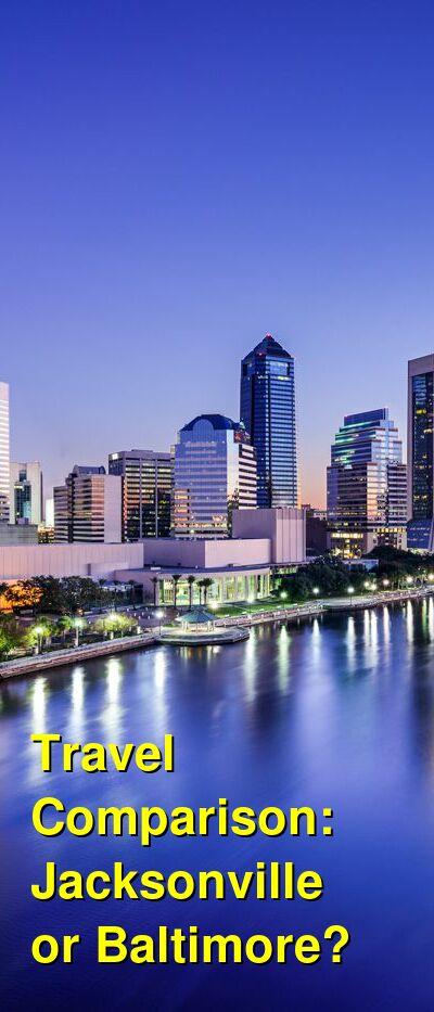 Jacksonville vs. Baltimore Travel Comparison