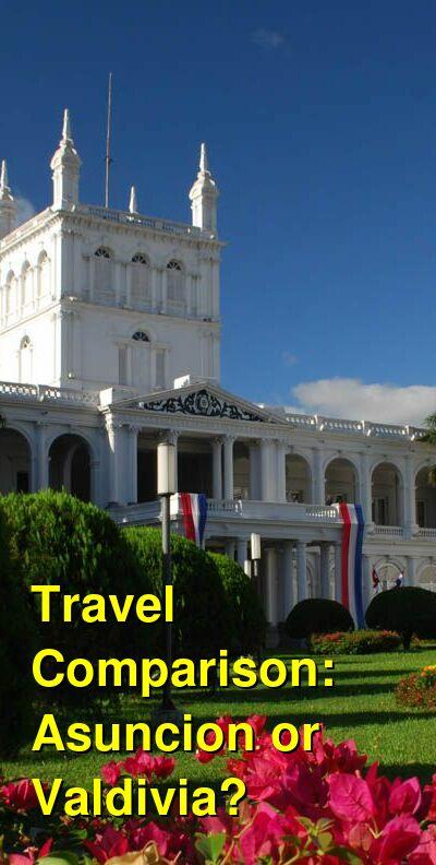 Asuncion vs. Valdivia Travel Comparison