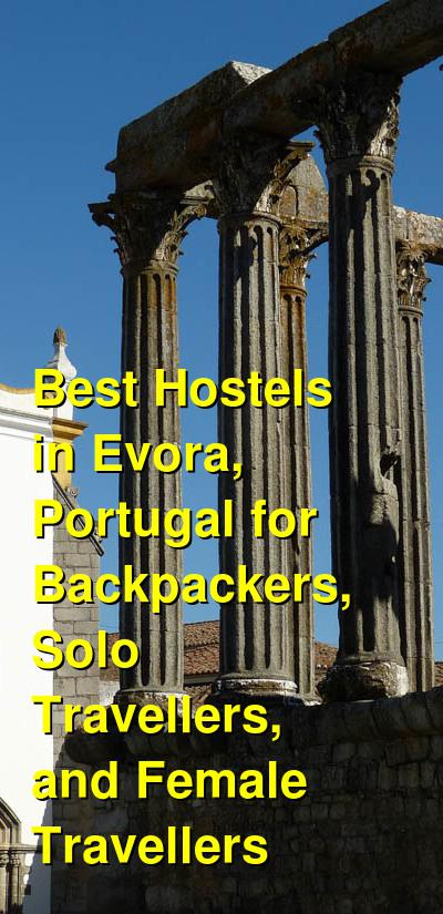 Best Hostels in Evora, Portugal for Backpackers, Solo Travellers, and Female Travellers | Budget Your Trip