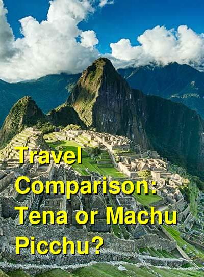 Tena vs. Machu Picchu Travel Comparison
