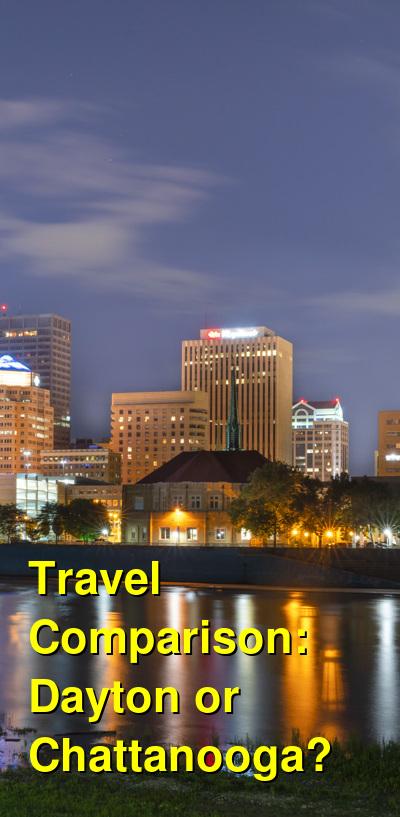 Dayton vs. Chattanooga Travel Comparison