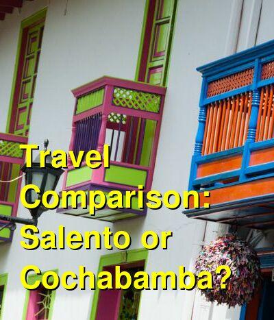 Salento vs. Cochabamba Travel Comparison