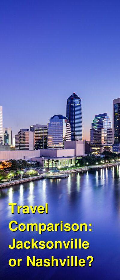 Jacksonville vs. Nashville Travel Comparison