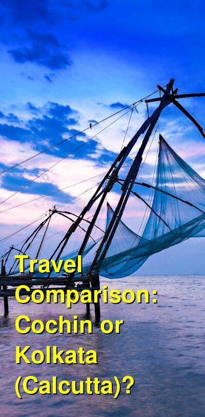 Cochin vs. Kolkata (Calcutta) Travel Comparison
