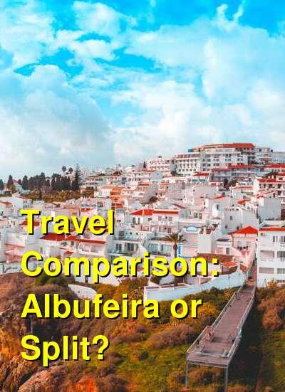 Albufeira vs. Split Travel Comparison