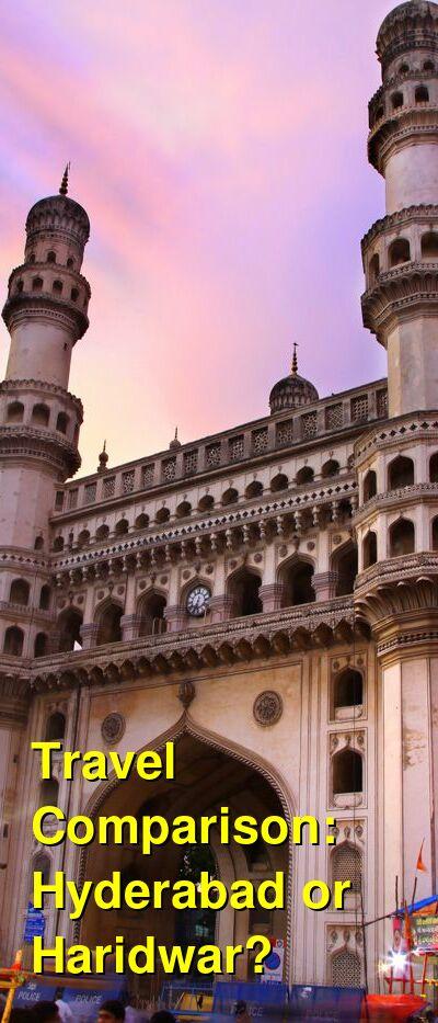 Hyderabad vs. Haridwar Travel Comparison