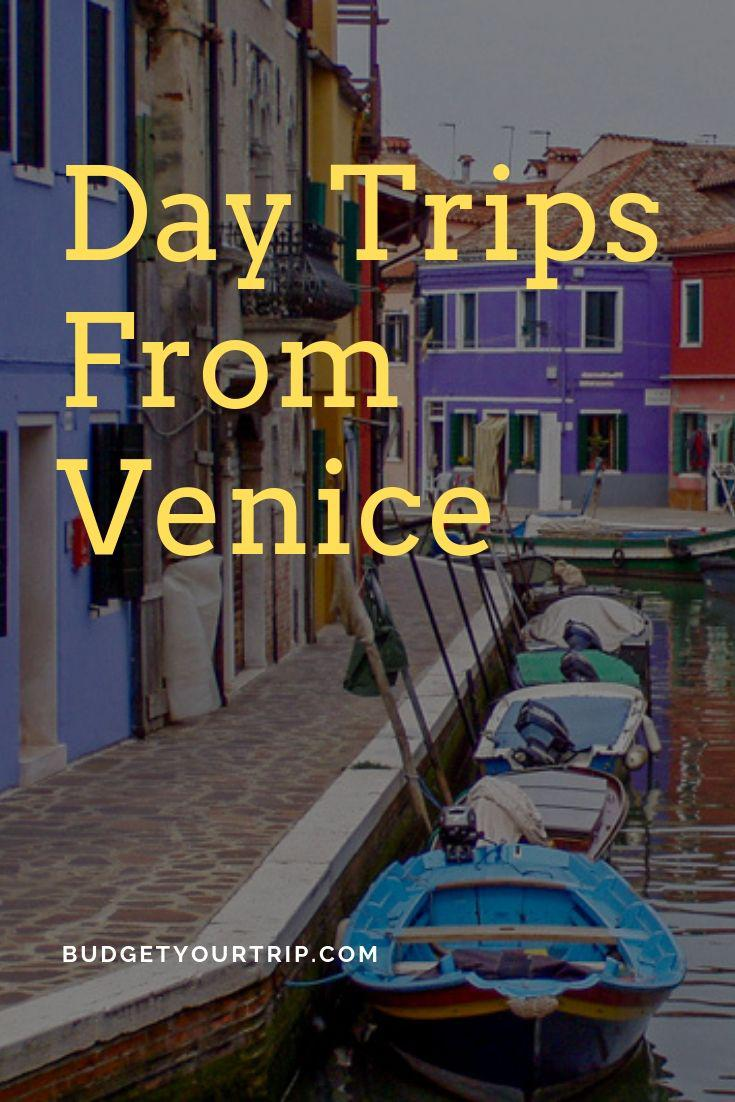 The Best Day Trips from Venice | Budget Your Trip