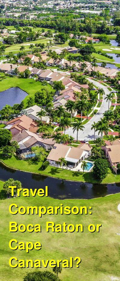 Boca Raton vs. Cape Canaveral Travel Comparison