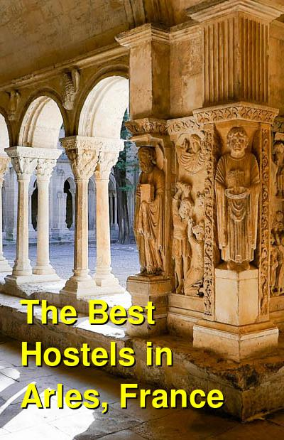 The Best Hostels in Arles, France | Budget Your Trip