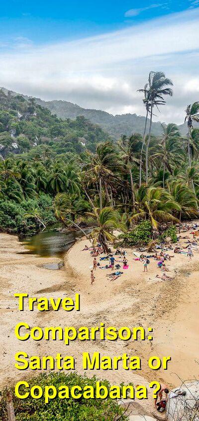 Santa Marta vs. Copacabana Travel Comparison