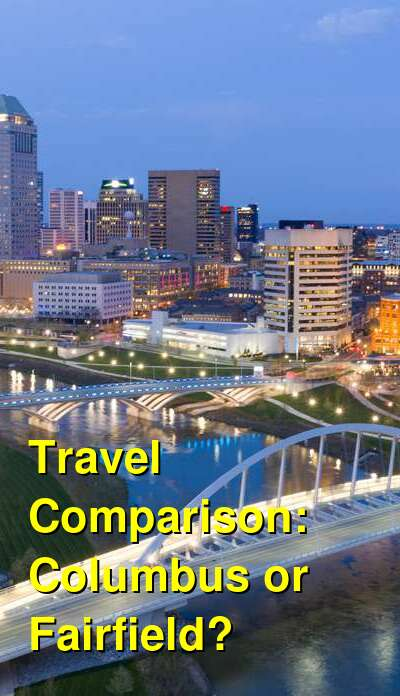 Columbus vs. Fairfield Travel Comparison