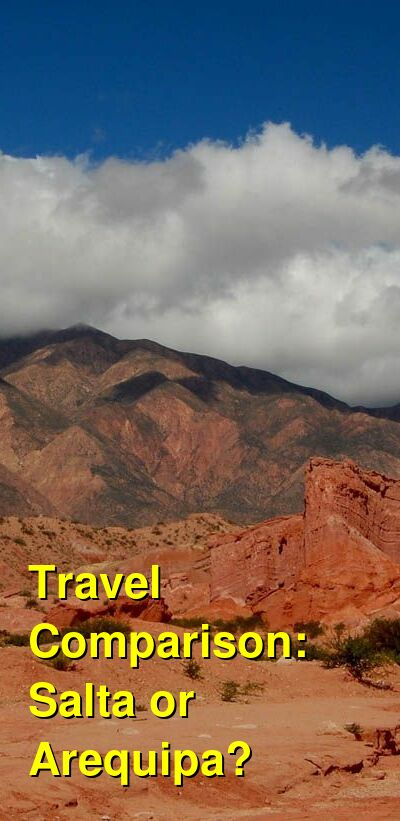 Salta vs. Arequipa Travel Comparison
