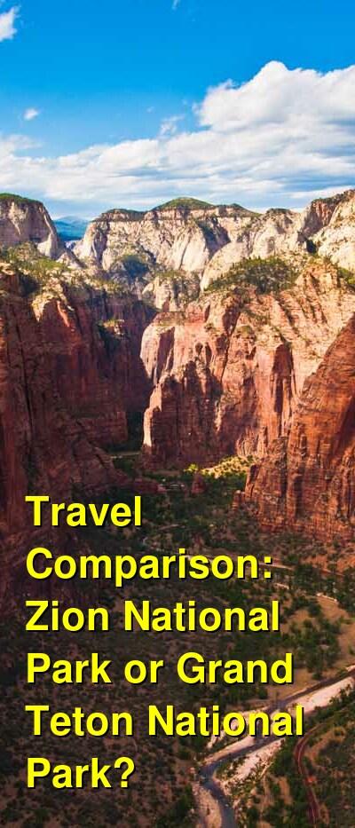 Zion National Park vs. Grand Teton National Park Travel Comparison