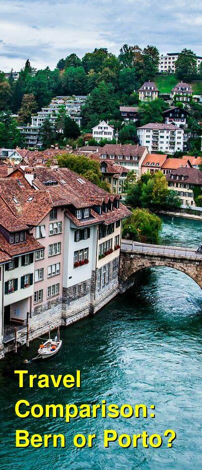 Bern vs. Porto Travel Comparison