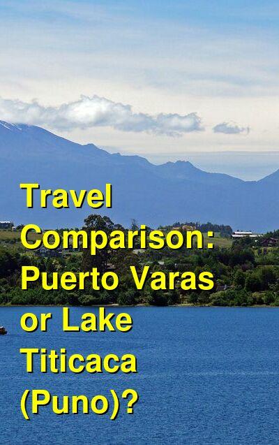 Puerto Varas vs. Lake Titicaca (Puno) Travel Comparison