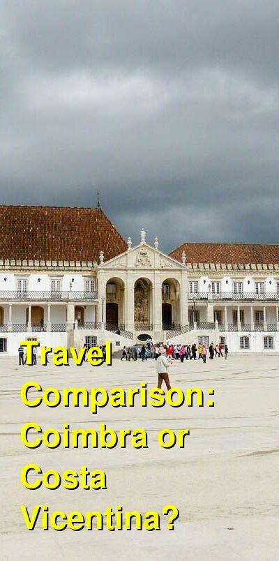 Coimbra vs. Costa Vicentina Travel Comparison