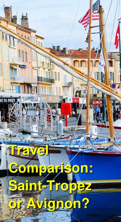 Saint-Tropez vs. Avignon Travel Comparison