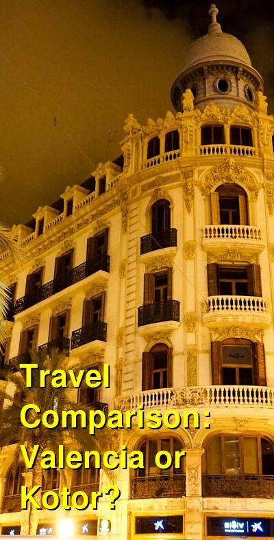 Valencia vs. Kotor Travel Comparison