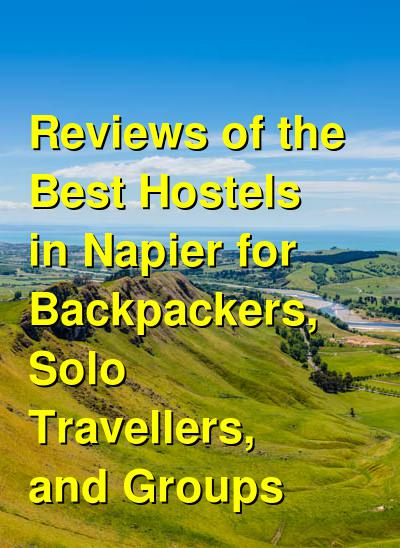 Reviews of the Best Hostels in Napier for Backpackers, Solo Travellers, and Groups | Budget Your Trip