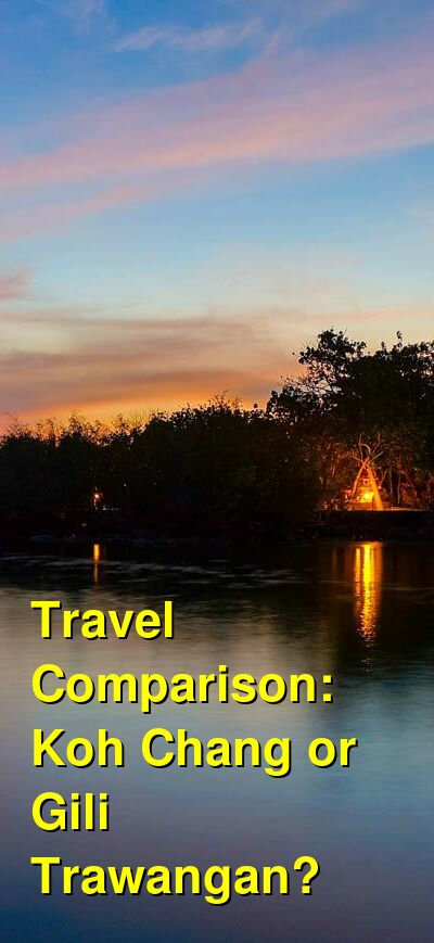 Koh Chang vs. Gili Trawangan Travel Comparison