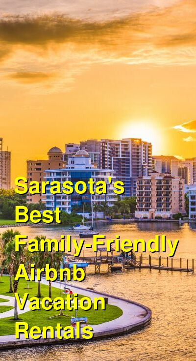 Sarasota's Best Family-Friendly Airbnb & VRBO Vacation Rentals (August 2021) | Budget Your Trip