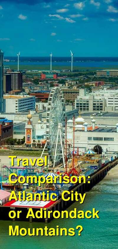 Atlantic City vs. Adirondack Mountains Travel Comparison