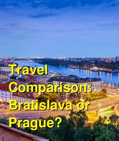 Bratislava vs. Prague Travel Comparison