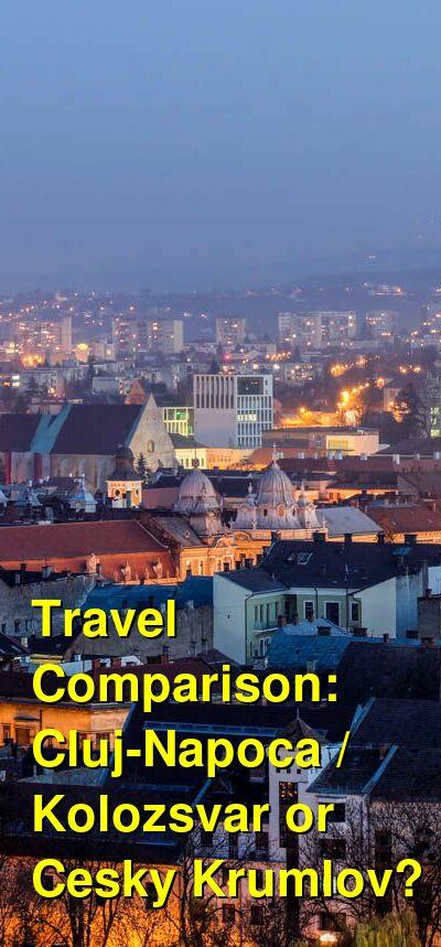 Cluj-Napoca / Kolozsvar vs. Cesky Krumlov Travel Comparison