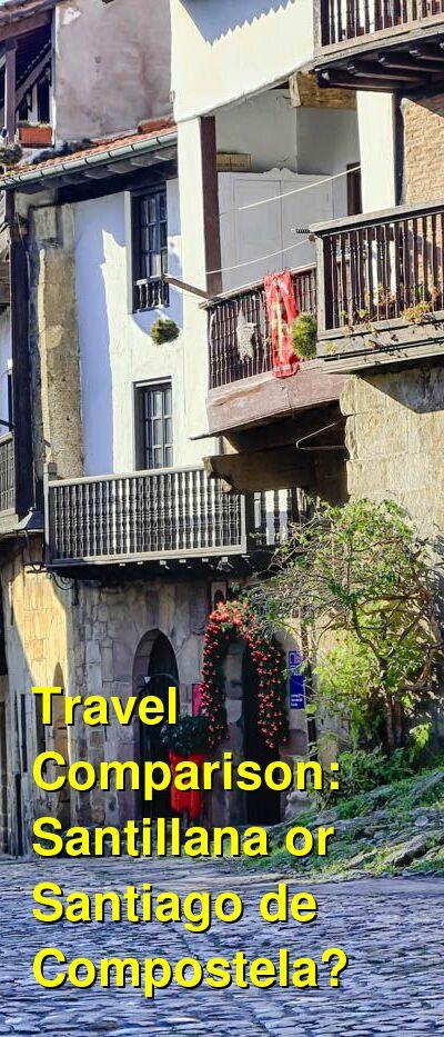 Santillana vs. Santiago de Compostela Travel Comparison