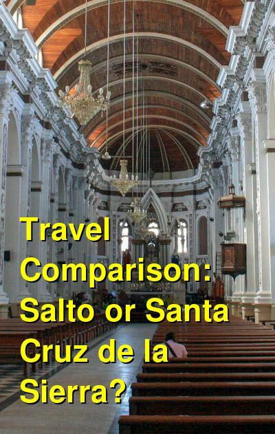 Salto vs. Santa Cruz de la Sierra Travel Comparison