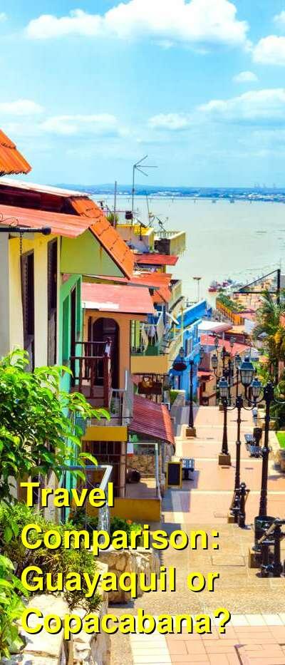 Guayaquil vs. Copacabana Travel Comparison