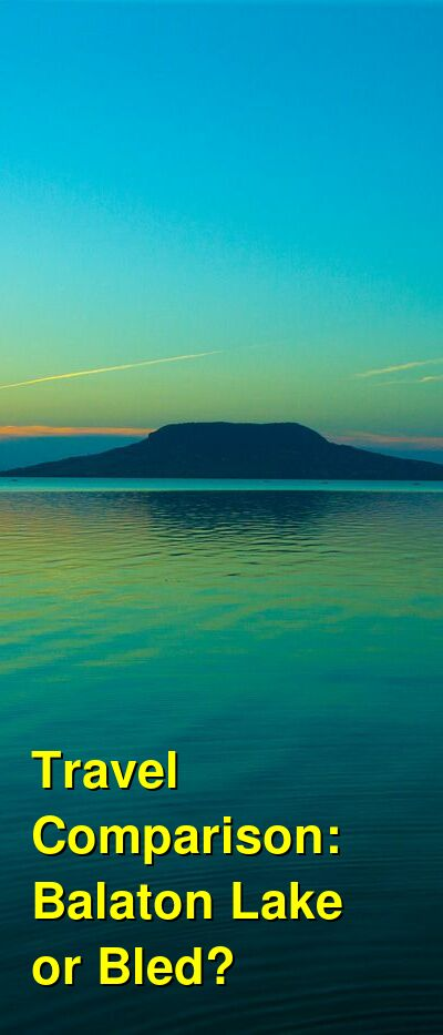 Balaton Lake vs. Bled Travel Comparison