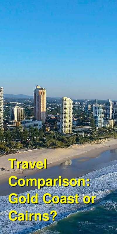 Gold Coast vs. Cairns Travel Comparison