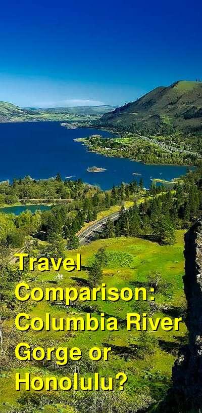 Columbia River Gorge vs. Honolulu Travel Comparison