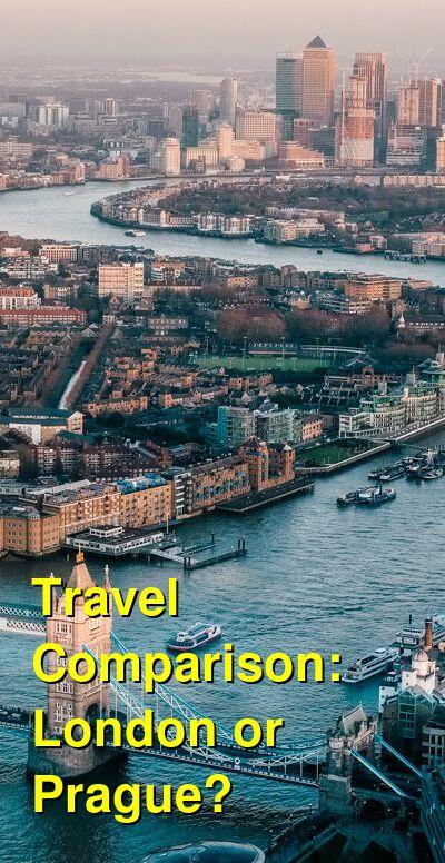 London vs. Prague Travel Comparison