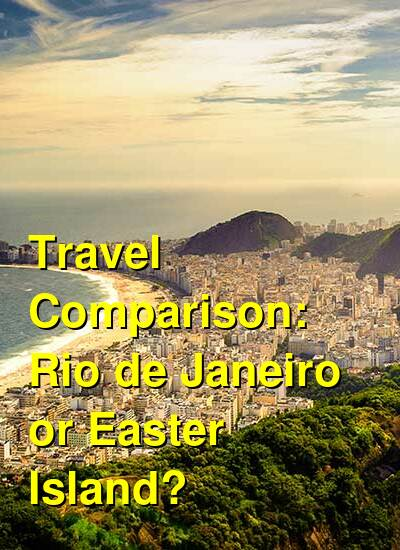 Rio de Janeiro vs. Easter Island Travel Comparison
