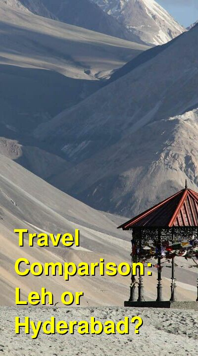 Leh vs. Hyderabad Travel Comparison
