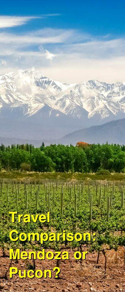 Mendoza vs. Pucon Travel Comparison