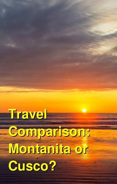 Montanita vs. Cusco Travel Comparison