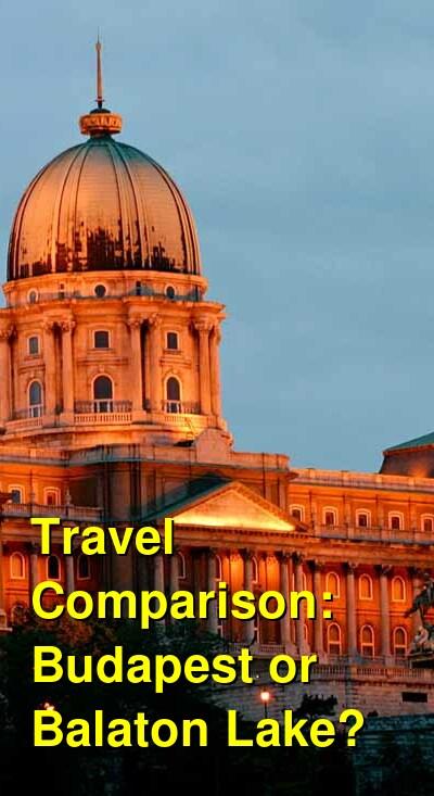Budapest vs. Balaton Lake Travel Comparison