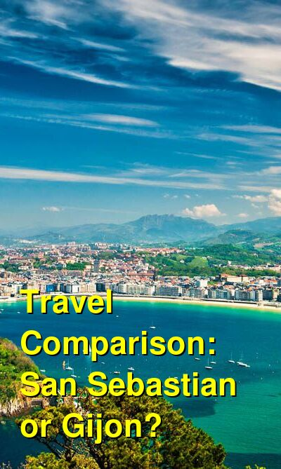 San Sebastian vs. Gijon Travel Comparison