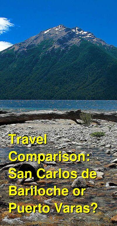 San Carlos de Bariloche vs. Puerto Varas Travel Comparison